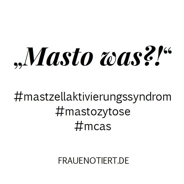 Mastozytose, Mastzellaktivierungssyndrom, Mastzellaktivitätssyndrom, MCAS, Mastzelle, Mastzellerkrankung, Mast Cell Activation Disease, Chronische Erkrankung, chronisch krank, unsichtbar krank, Chemikaliensensibilität, Fatigue, CFS, MCS, Muskelschmerzen, Rheuma, Fibromyalgie, Morbus Crohn, Arthritis, brainfog, Depression, Migräne